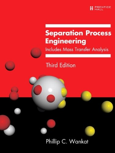 Separation Process Engineering: Includes Mass Transfer Analysis 9780131382275
