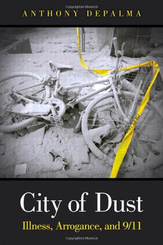 City of Dust: Illness, Arrogance, and 9/11 9780131385665