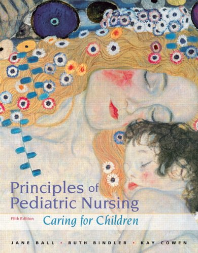 Principles of Pediatric Nursing: Caring for Children 9780132111751