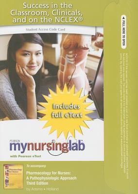 Pharmacology for Nurses Student Access Code Card: A Pathophysiologic Approach 9780132115063