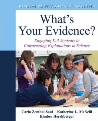 What's Your Evidence?: Engaging K-5 Students in Constructing Explanations in Science [With DVD] 9780132117265