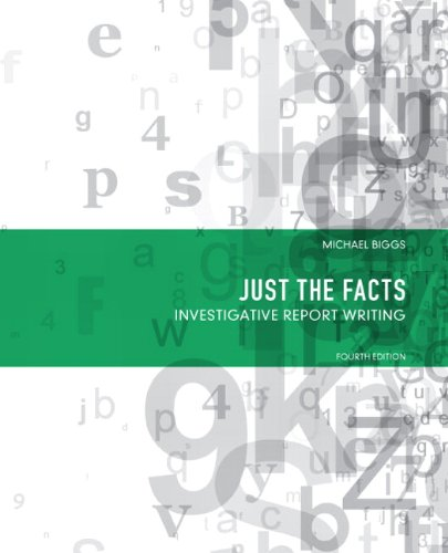Just the Facts: Investigative Report Writing 9780132132800