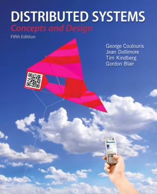 Distributed Systems: Concepts and Design 9780132143011