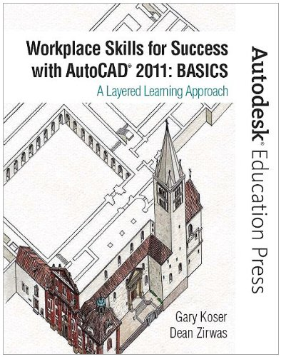 Workplace Skills for Success with AutoCAD 2011: Basics: A Layered Learning Approach 9780132150804