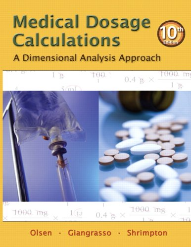 Medical Dosage Calculations: A Dimensional Analysis Approach 9780132156615