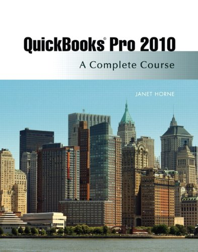 QuickBooks Pro 2010: A Complete Course [With CDROM] 9780132166638