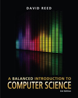 A Balanced Introduction to Computer Science - 3rd Edition