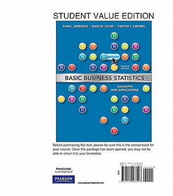 Basic Business Statistics, Student Value Edition: Concepts and Applications 9780132168496