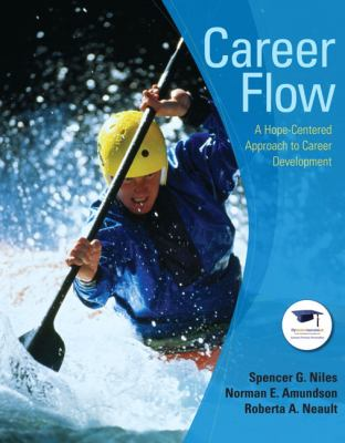 Career Flow: A Hope-Centered Approach to Career Development 9780132241908