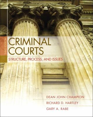 Criminal Courts: Structure, Process, and Issues 9780132457798