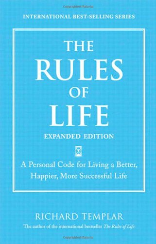 The Rules of Life: A Personal Code for Living a Better, Happier, and More Successful Kind of Life 9780132485562