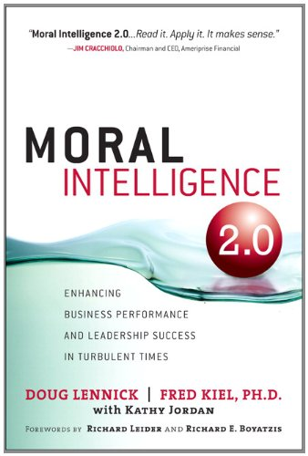 Moral Intelligence 2.0: Enhancing Business Performance and Leadership Success in Turbulent Times 9780132498289