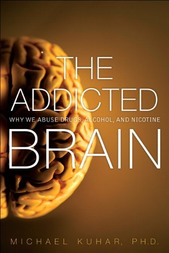 The Addicted Brain: Why We Abuse Drugs, Alcohol, and Nicotine 9780132542500