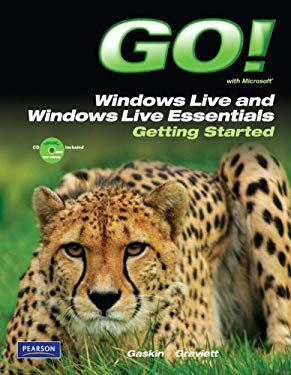 Go! with Microsoft Windows Live and Windows Live Essentials: Getting Started [With CDROM] 9780132543293