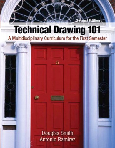 Technical Drawing 101: A Multidisciplinary Curriculum for the First Semester 9780132544955
