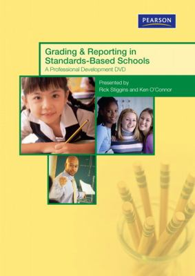 Grading & Reporting in Standards-Based Schools: A Professional Development DVD