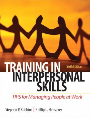 Training in Interpersonal Skills: Tips for Managing People at Work 9780132551748