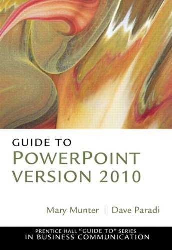 Guide to PowerPoint: For PowerPoint Version 2010 9780132568883