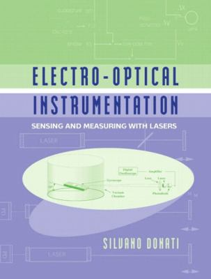 Electro-Optical Instrumentation: Sensing and Measuring with Lasers 9780132597548