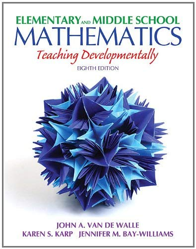 Elementary and Middle School Mathematics: Teaching Developmentally 9780132612265