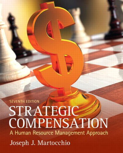 Strategic Compensation: A Human Resource Management Approach - 7th Edition