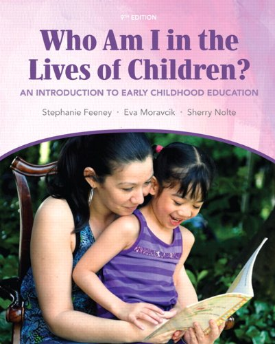 Who Am I in the Lives of Children?: An Introducton to Early Childhood Education