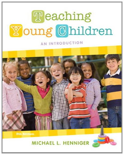 Teaching Young Children: An Introduction 9780132657105