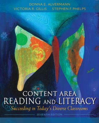 Content Area Reading and Literacy: Succeeding in Today's Diverse Classrooms 9780132685191