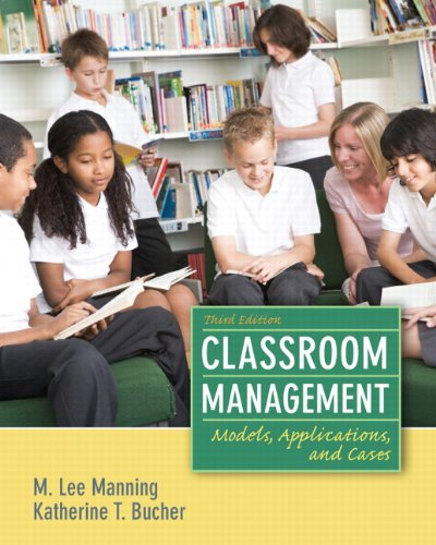 Classroom Management: Models, Applications, and Cases 9780132693233