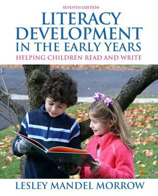 Literacy Development in the Early Years: Helping Children Read and Write [With Myeducationlab] 9780132706414