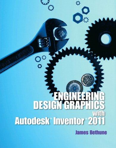 Engineering Design Graphics with Autodesk Inventor2011 9780132735940
