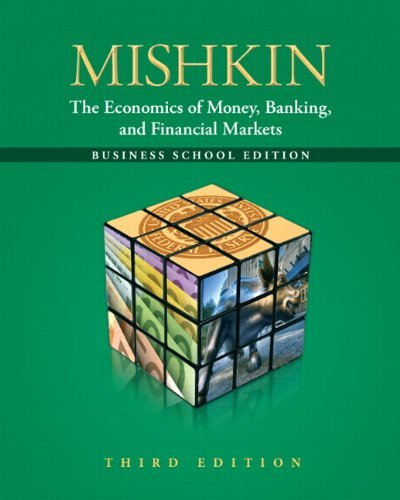 The Economics of Money, Banking and Financial Markets: The Business School Edition 9780132741378