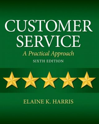 Customer Service: A Practical Approach 9780132742399