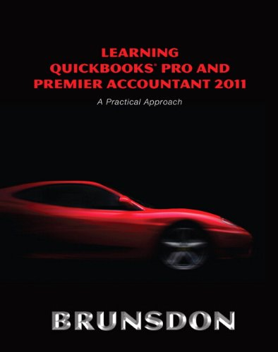 Learning QuickBooks Pro and Premier Accountant 2011: A Practical Approach [With CDROM] 9780132743259