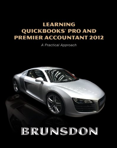 Learning QuickBooks Pro and Premier Accountant 2012 9780132751674