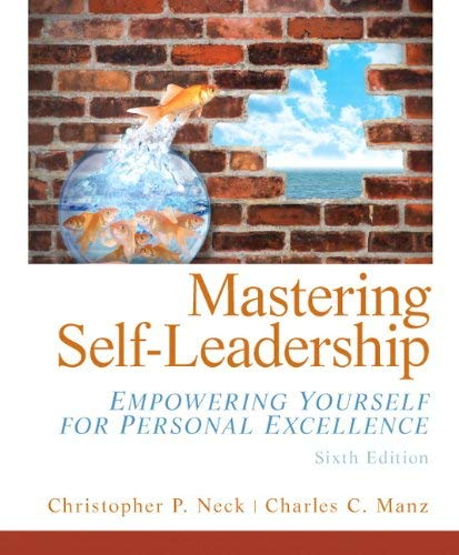 Mastering Self-Leadership: Empowering Yourself for Personal Excellence 9780132754415