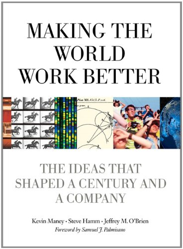 Making the World Work Better: The Ideas That Shaped a Century and a Company 9780132755108