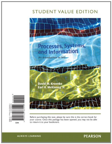 Processes, Systems, and Information: An Introduction to MIS, Student Value Edition 9780132783552