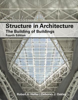 Salvadori's Structure in Architecture: The Building of Buildings (4th Edition)