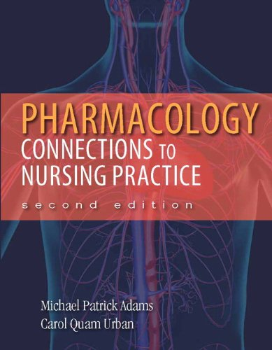 Pharmacology: Connections to Nursing Practice 9780132814423