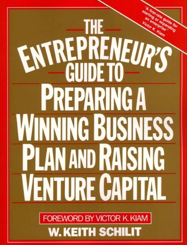 The Entrepreneur's Guide to Preparing a Winning Business Plan and Raising Venture Capital 9780132823029