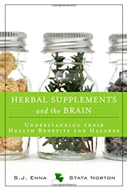 Herbal Supplements and the Brain: Understanding Their Health Benefits and Hazards 9780132824972