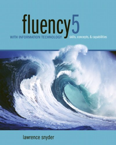 Fluency with Information Technology: Skills, Concepts, and Capabilities 9780132828932