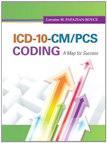 ICD-10-CM/PCS Coding: A Map for Success 9780132860369