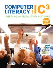 Computer Literacy for IC3, Unit 2 Update for Microsoft Office 2010: Using Productivity Software