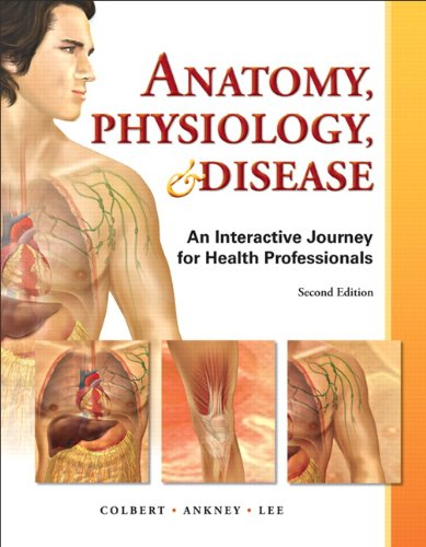 Anatomy, Physiology, & Disease: An Interactive Journey for Health Professions 9780132865661