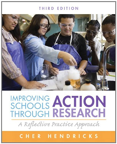 Improving Schools Through Action Research: A Reflective Practice Approach 9780132868648
