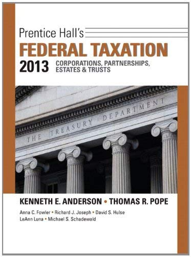 Prentice Hall's Federal Taxation 2013 Corporations, Partnerships, Estates & Trusts 9780132891547
