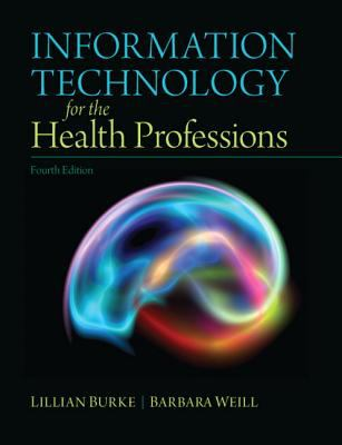 Information Technology for the Health Professions 9780132897648
