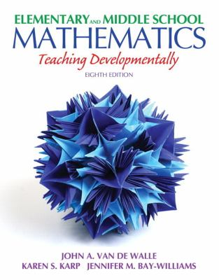 Elementary and Middle School Mathematics: Teaching Developmentally Plus Myeducationlab with Pearson Etext 9780132900973